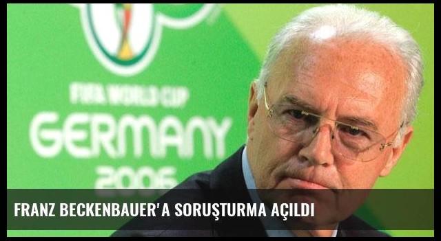 Franz Beckenbauer'a soruşturma açıldı