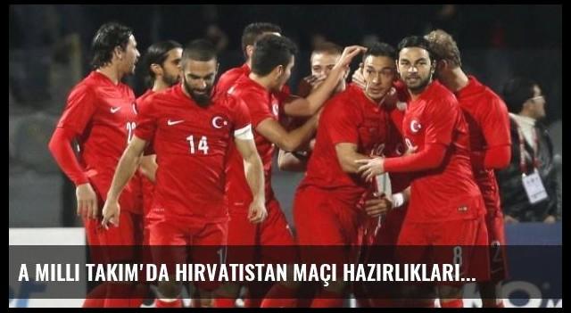 A Milli Takım'da Hırvatistan Maçı Hazırlıkları