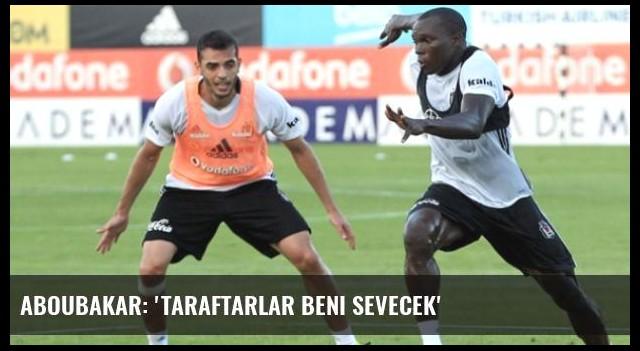 Aboubakar: 'Taraftarlar Beni Sevecek'