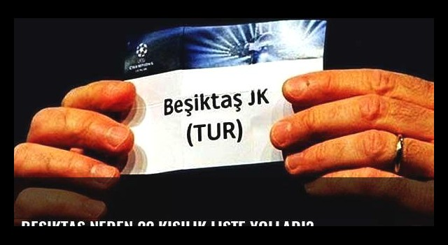 Beşiktaş neden 22 kişilik liste yolladı?