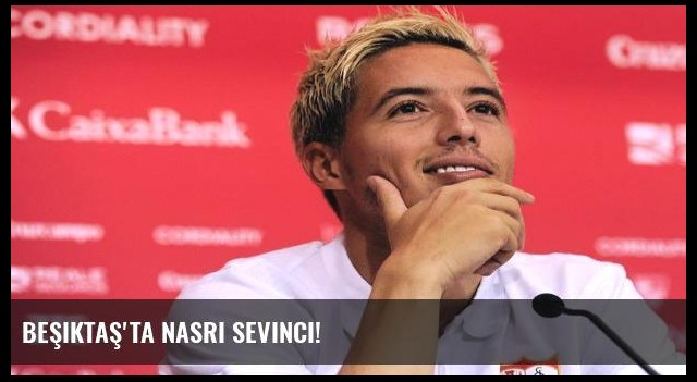 Beşiktaş'ta Nasri sevinci!