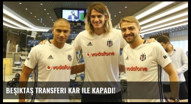 Beşiktaş Transferi Kar ile Kapadı!