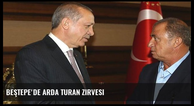 Beştepe'de Arda Turan zirvesi