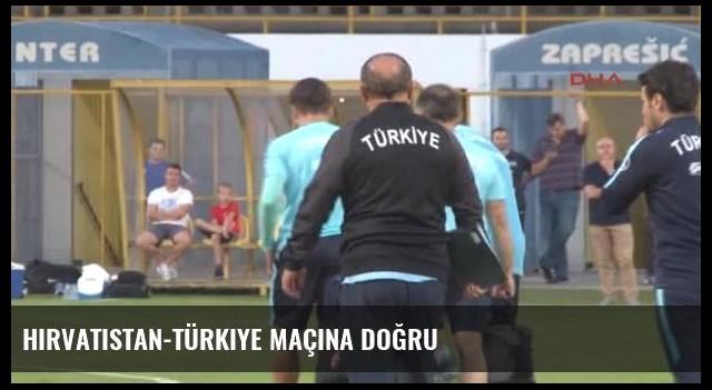 Hırvatistan-Türkiye Maçına Doğru