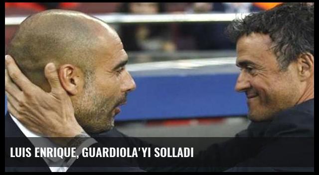 Luis Enrique, Guardiola'yı solladı