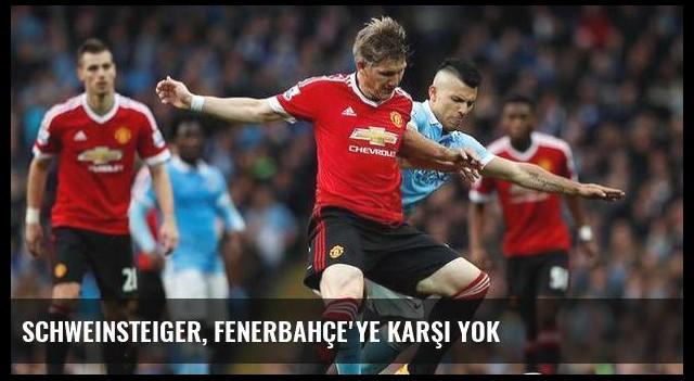 Schweinsteiger, Fenerbahçe'ye karşı yok
