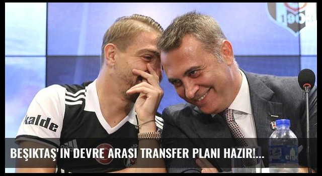 Beşiktaş'ın devre arası transfer planı hazır!