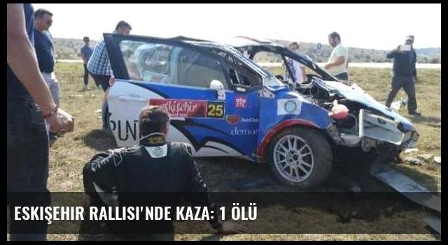 Eskişehir Rallisi'nde kaza: 1 ölü