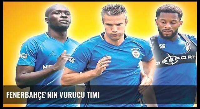 Fenerbahçe'nin vurucu timi