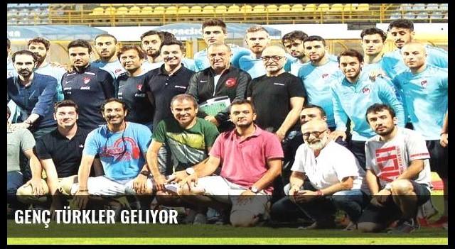 Genç Türkler geliyor