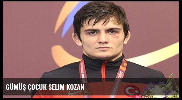 Gümüş çocuk Selim Kozan