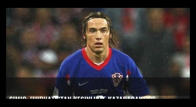 Simic: 'Hırvatistan kesinlikle kazanacaktır'