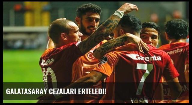 Galatasaray cezaları erteledi!