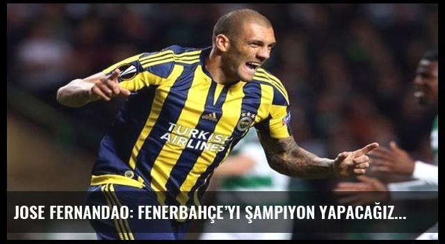 Jose Fernandao: Fenerbahçe'yi şampiyon yapacağız
