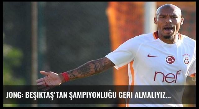 Jong: Beşiktaş'tan şampiyonluğu geri almalıyız