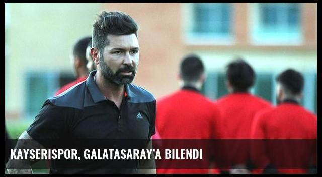 Kayserispor, Galatasaray'a bilendi