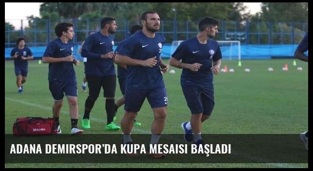 Adana Demirspor'da kupa mesaisi başladı