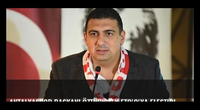 Antalyaspor Başkanı Öztürk'ten Eto'o'ya eleştiri!