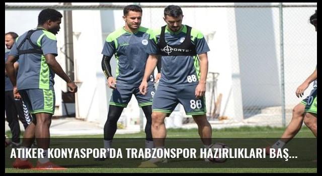 Atiker Konyaspor'da Trabzonspor hazırlıkları başladı