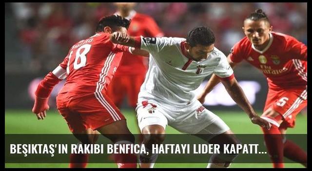 Beşiktaş'ın rakibi Benfica, haftayı lider kapattı