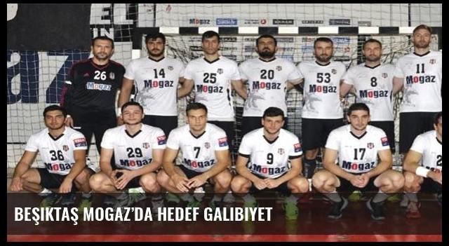 Beşiktaş Mogaz'da hedef galibiyet