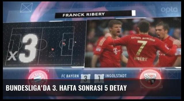 Bundesliga'da 3. Hafta Sonrası 5 Detay