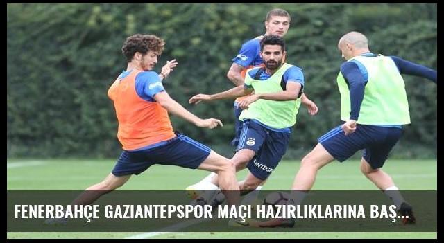 Fenerbahçe Gaziantepspor maçı hazırlıklarına başladı