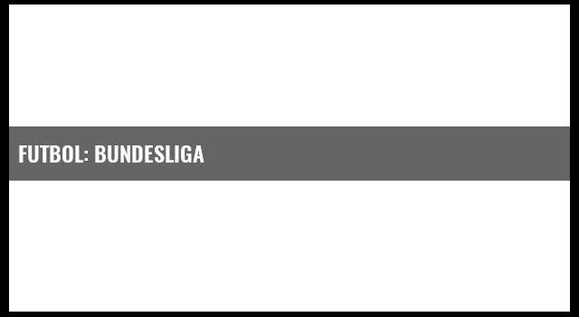 Futbol: Bundesliga