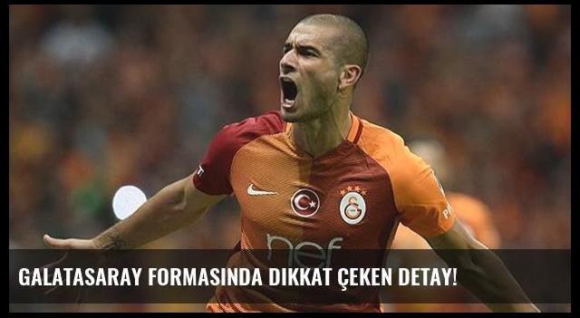 Galatasaray formasında dikkat çeken detay!