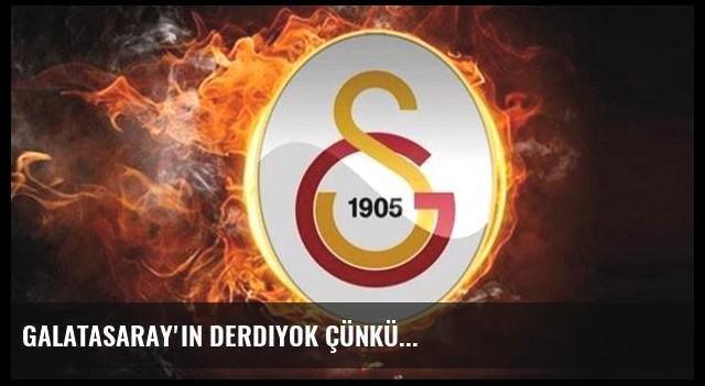 Galatasaray'ın derdiyok çünkü...