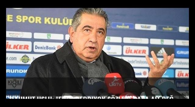 Mahmut Uslu: 'Eren Derdiyok sözleri bana ait değil'
