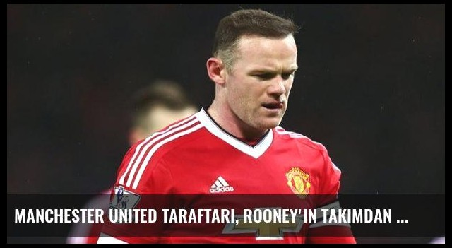 Manchester United Taraftarı, Rooney'in Takımdan Kesilmesini İstiyor