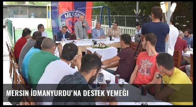 Mersin İdmanyurdu'na destek yemeği