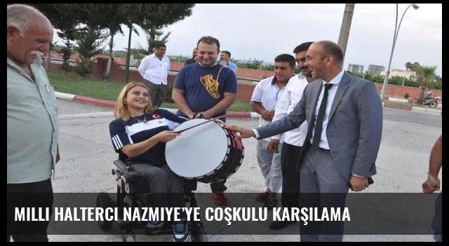 Milli halterci Nazmiye'ye coşkulu karşılama