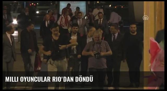 Milli Oyuncular Rio'dan Döndü