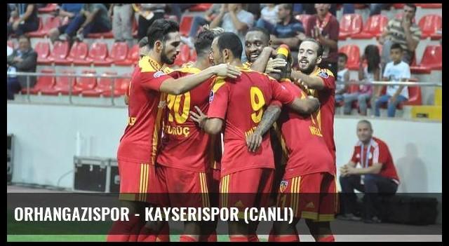 Orhangazispor - Kayserispor (Canlı)