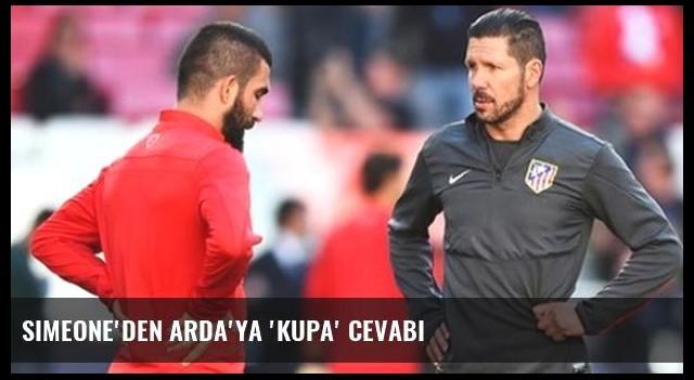 Simeone'den Arda'ya 'kupa' cevabı