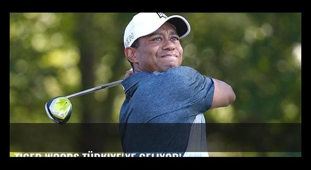 Tiger Woods Türkiye'ye geliyor!