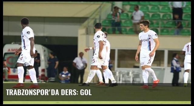 Trabzonspor'da ders: Gol