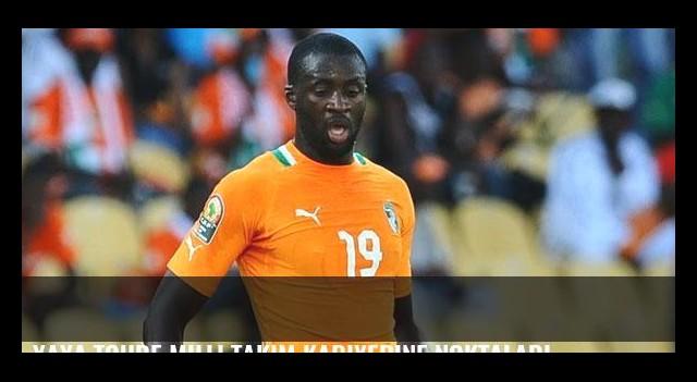 Yaya Toure milli takım kariyerine noktaladı