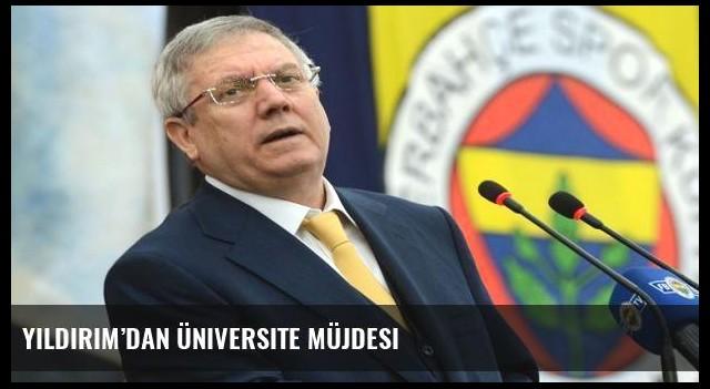 Yıldırım'dan üniversite müjdesi
