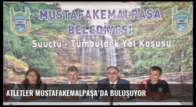 Atletler Mustafakemalpaşa'da Buluşuyor