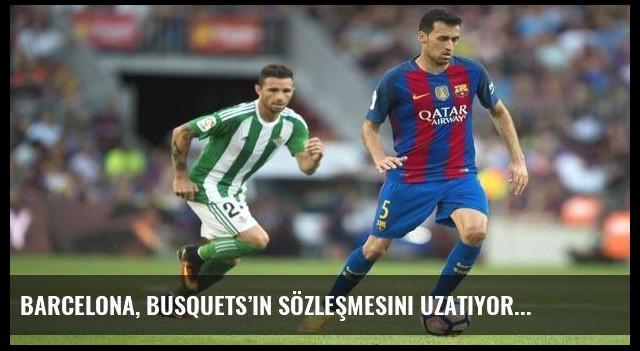 Barcelona, Busquets'in sözleşmesini uzatıyor