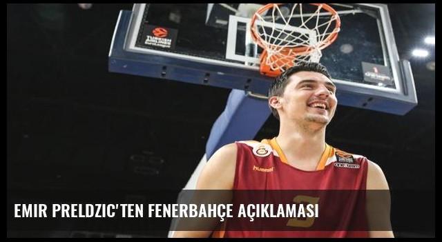 Emir Preldzic'ten Fenerbahçe açıklaması