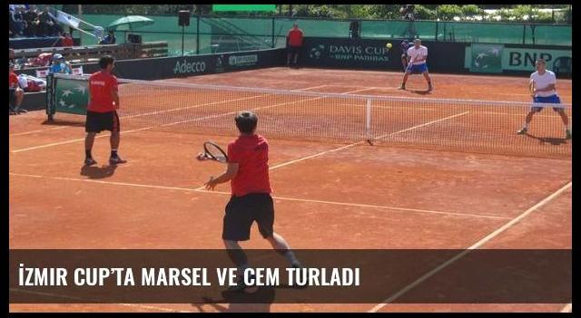 İzmir Cup'ta Marsel ve Cem turladı