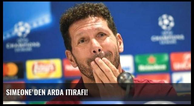 Simeone'den Arda itirafı!