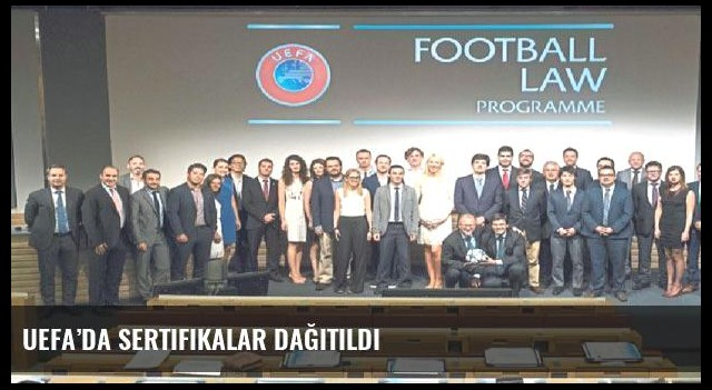 UEFA'da sertifikalar dağıtıldı