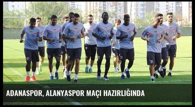 Adanaspor, Alanyaspor maçı hazırlığında