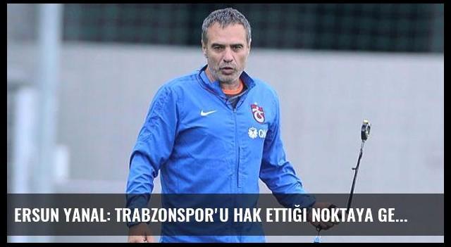 Ersun Yanal: Trabzonspor'u hak ettiği noktaya getireceğiz