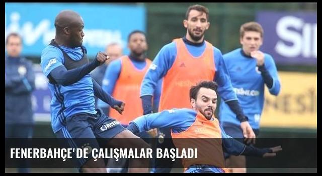 Fenerbahçe'de çalışmalar başladı
